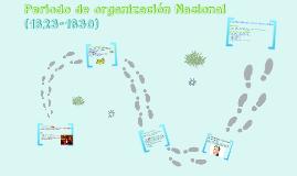 Copy of Periodo de organizacion nacional y Republica conservadora