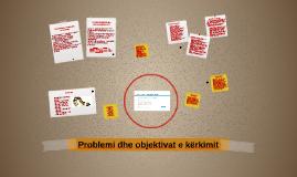 Problemi dhe objektivat e kerkimit
