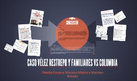 Copy of CASO VÉLEZ RESTREPO Y FAMILIARES VS COLOMBIA