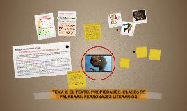 TEMA 2: EL TEXTO. PROPIEDADES. CLASES DE PALABRAS. PERSONAJE