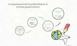 La importancia de la publicidad en el turismo guatemalteco
