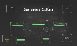 Questionnaire : Section A