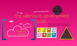 Copy of The Millennium Development Goals