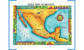 CHSS TRIP TO MEXICO