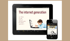 Copy of The internet generation