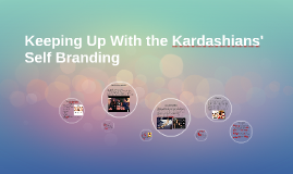 Keeping Up With the Kardashians' SelfBranding