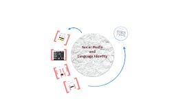 Social Media and Language Identity