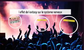 Copy of l effet de l extasy sur le systeme nerveux