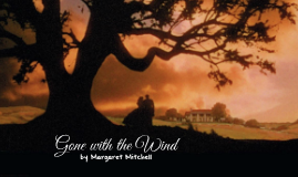 Independent Reading Assignment - Gone with the Wind