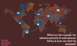 What are the reasons  for extreme poverty in sub-saharan Afr