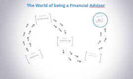 The World of being a Financial Advisor