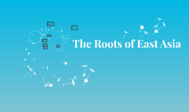 The Roots of East Asia
