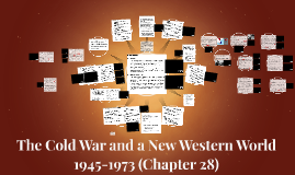 The Cold War and a New Western World 1945-1973 (Chapter 28)
