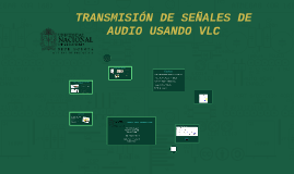 TRANSMISIÓN DE SEÑALES DE AUDIO USANDO VLC