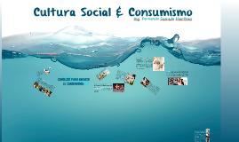 Copy of Cultura Social & Consumismo