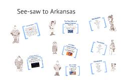 See-saw to Arkansas