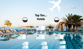 Top Ten... Hotels