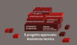 Il Progetto Approvato: Assistenza Tecnica