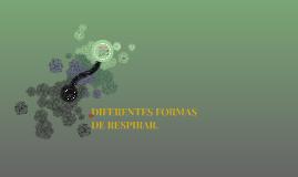 DIFERENTES FORMAS DE RESPIRAR.