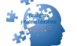 Paradigmas y Modelos Educativos