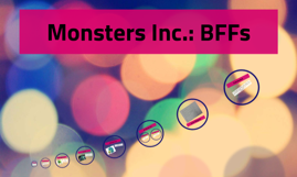 Copy of Monsters Inc.: BFFs