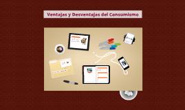 Copy of Ventajas y Desventajas del Consumismo