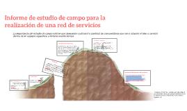 Copy of Informes de estudio de campo para la realización de una red