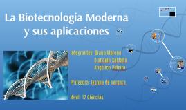 La Biotecnología Moderna y sus aplicaciones