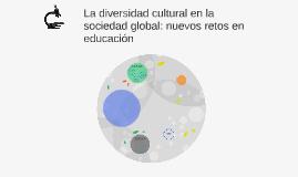 La diversidad cultural en la sociedad global: nuevos retos e
