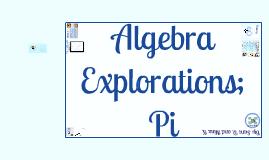 Algebra Explorations; Pi