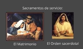 Sacramentos de servicio: Matrimonio y Orden sacerdotal.