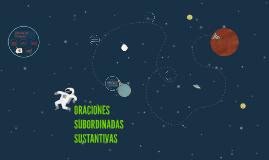 Copy of ORACIONES SUBORDINADAS SUSTANTIVAS