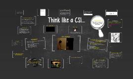 Think like a CSI...