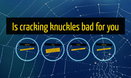 Is cracking knuckles bad for you