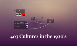 403 Cultures in the 1920's