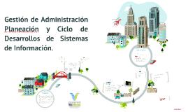 Gestión de Administración Planeación y Ciclo de Desarrollos