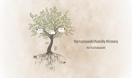 Tochalauski Family History