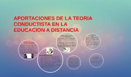 APORTACIONES DE LA TEORIA CONDUCTISTA EN LA EDUCACION A DIST