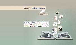Copy of Proyecto  Tuhistoria.com