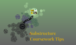 Substructure Coursework Tips
