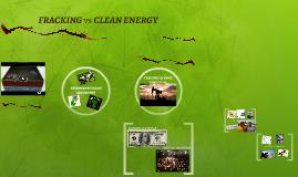 FRACKING vs CLEAN ENERGY
