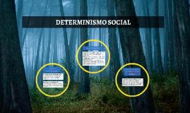 DETERMINISMO SOCIAL