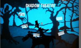 Copy of Shadow Theatre