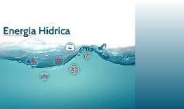 Copy of Energia Hídrica