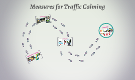 Messures for Traffic Calming