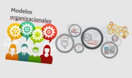 Copy of Modelos organizacionales