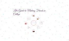 Lili's Guide to Making Friends in College