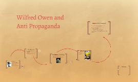 Wilfred Owen and Anti Propaganda