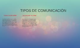 Tipos de comunicaciòn