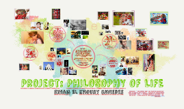 Project: PHILOSOPHY OF LIFE